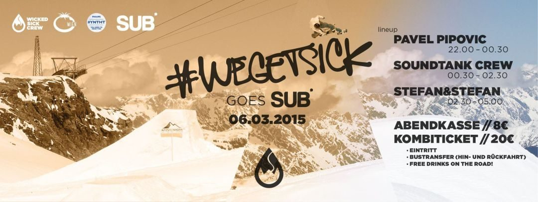 We Get Sick – goes SUB – Wiener Neustadt Special – 6.3.15