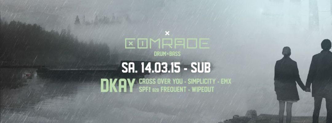 Comrade DnB presents DKAY – 14.3.15