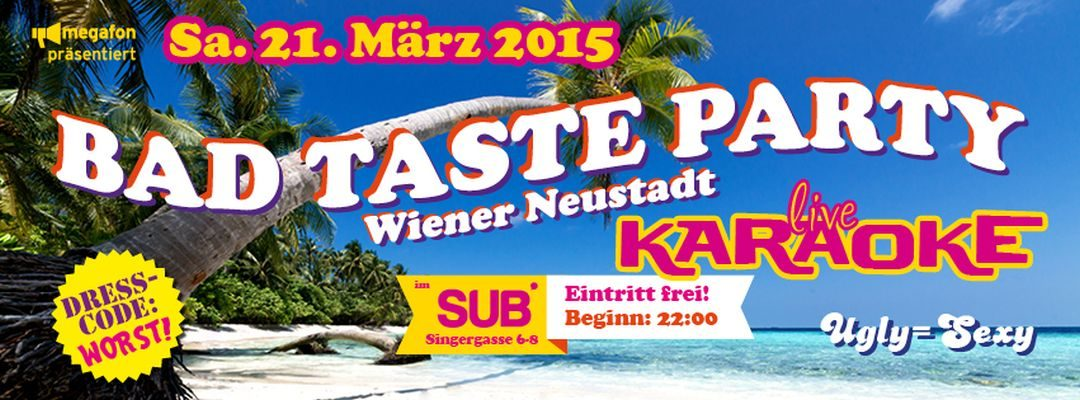 Bad Taste Party by megafon – 21.3.15