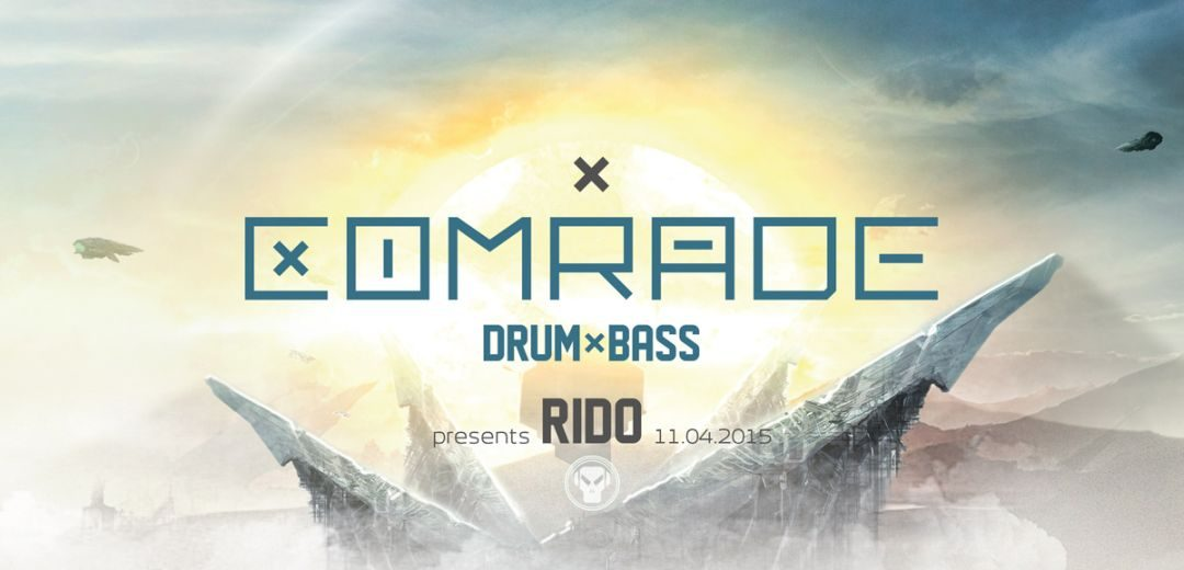 Comrade Dnb presents RIDO – 11.4.15
