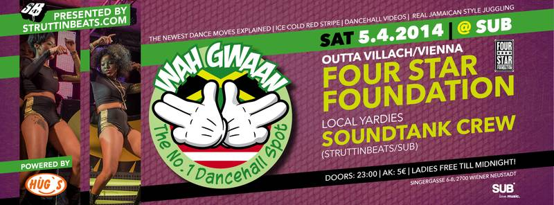 WAH GWAAN SATURDAYS #3 w/ FOUR STAR FOUNDATION – 5.4.14