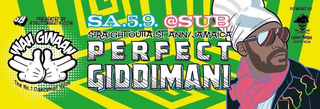 Wah Gwaan Saturdays with PERFECT GIDDIMANI