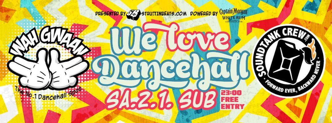Wah Gwaan Saturdays *We love Dancehall* free Entry!