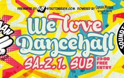 Wah Gwaan Saturdays *We love Dancehall* free Entry! – 2.1.16