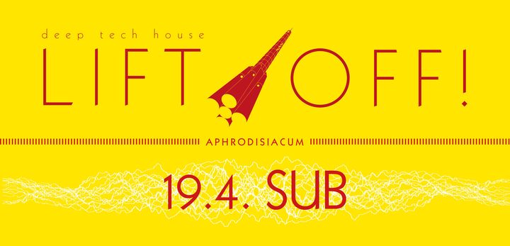 StruttinBeats presents: LIFT OFF #Aphrodisiacum – 19.4.14