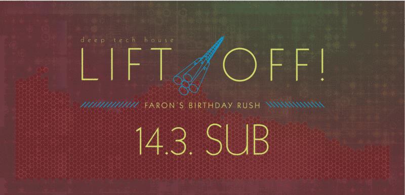 StruttinBeats presents: LIFT OFF #Faron's Birthday Rush – 14.3.14