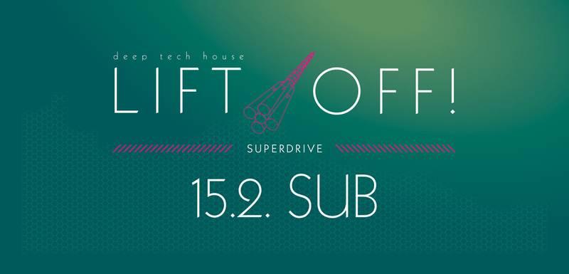 StruttinBeats presents: LIFT OFF #superdrive – 15.2.14